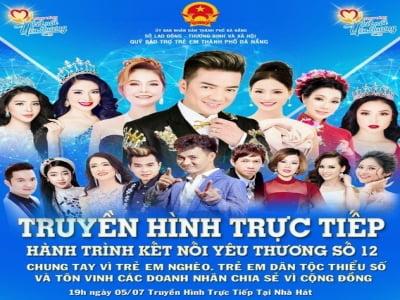 Hành Trình Kết Nối Yêu Thương Việt Nam số 12 sẽ tổ chức tại TP Đà Nẵng lúc 18h ngày 04-05 tháng 07 /2019